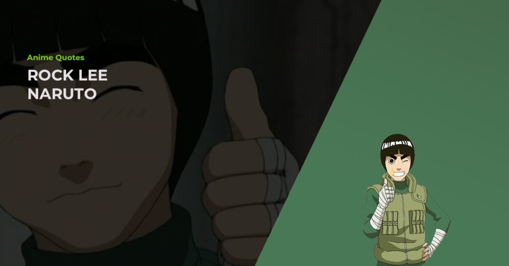 14 Awesome Rock Lee Quotes To Remember From The Naruto Anime - Featured Image