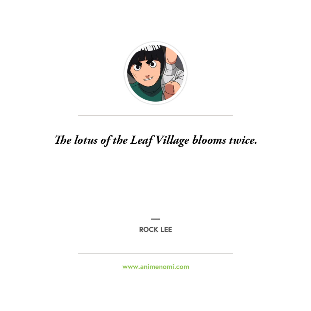14 Awesome Rock Lee Quotes To Remember From The Naruto Anime Quote 8