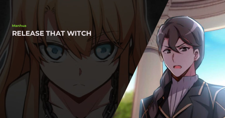 Release That Witch (放开那个女巫) Manhua Review